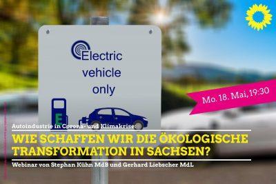 Webinar: Autoindustrie in Corona- und Klimakrise. Wie sichern wir Jobs und schaffen die ökologische Transformation in Sachsen? @ Digital