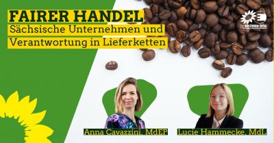 """""""Fairer Handel: Sächsische Unternehmen und Verantwortung in Lieferketten"""" @ https://attendee.gotowebinar.com/register/2784822570973715984"""