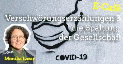 """Elektronisches Café """"Verschwörungserzählungen und Spaltung der Gesellschaft"""" @ Digital"""
