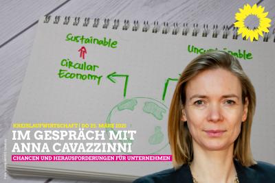 """""""Kreislaufwirtschaft"""" Online-Veranstaltung der LAG Wirtschaft mit Anna Cavazzini, MdEP @ https://zoom.us/j/93361022533?pwd=M3VTOHplMlVqaUpPSTdYUTQzcElFZz09"""