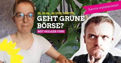 """Karola waldmeistert""  zum Thema: Geht grüne Börse? mit Holger Fink @ https://us02web.zoom.us/j/85235005693?pwd=NzQzNHkzcDhJYlZJTTJSRmowbXBrdz09 Kenncode: 487044"