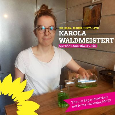 """""""Karola waldmeistert"""" zum Thema Elektroschrott & Reparierbarkeit mit Anna Cavazzini, MdEP"""